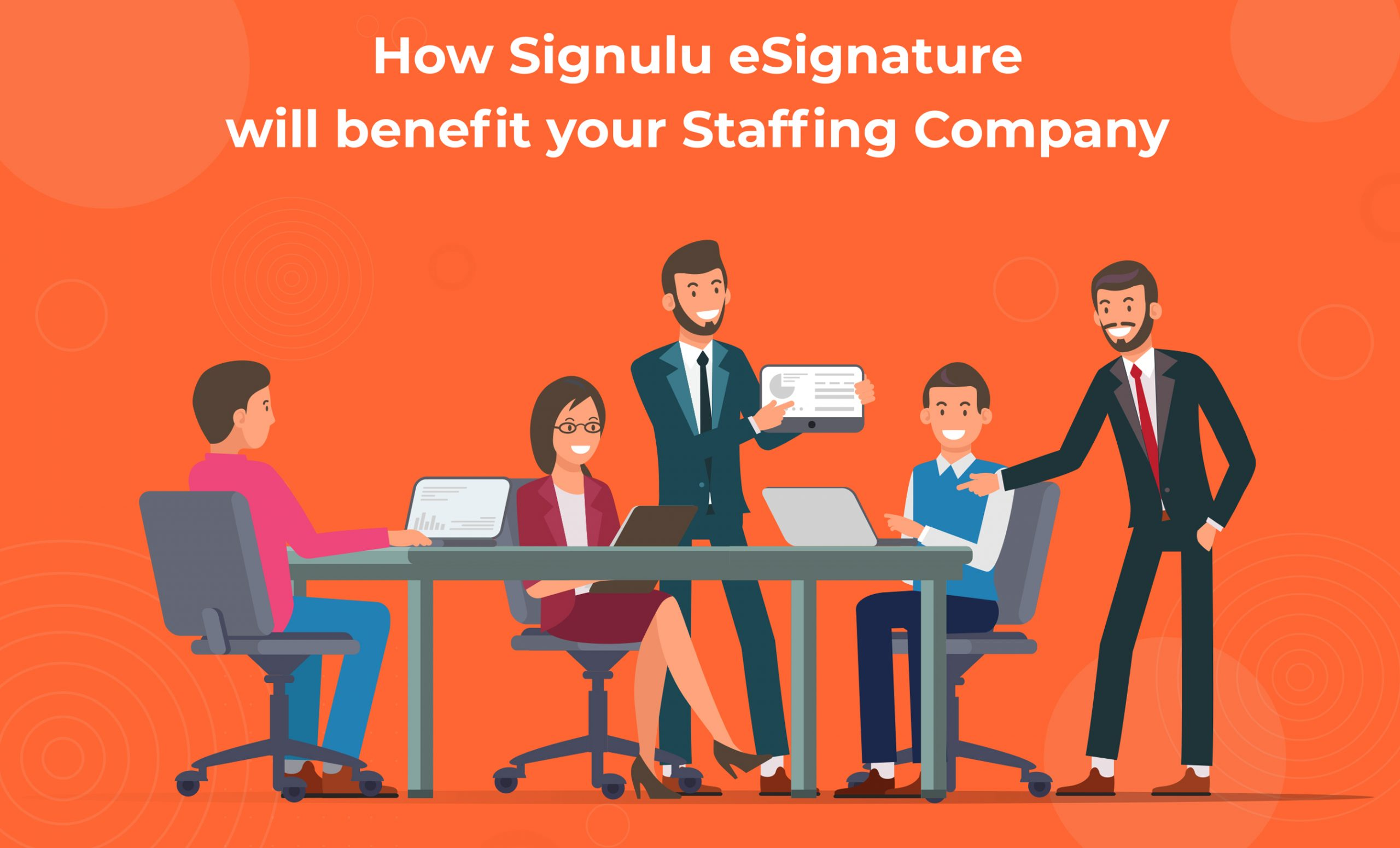 How Signulu eSignature Will Benefit Your Staffing Company